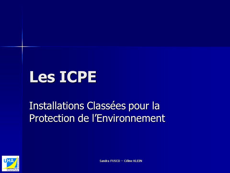 Sandra FUSCO – Céline KLEIN Les ICPE Installations Classées pour la Protection de lEnvironnement