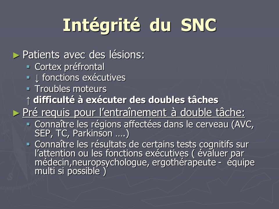 Intégrité du SNC Patients avec des lésions: Patients avec des lésions: Cortex préfrontal Cortex préfrontal fonctions exécutives fonctions exécutives T