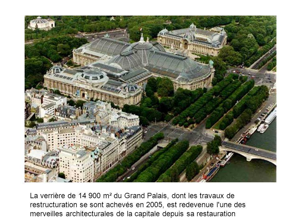 La verrière de 14 900 m² du Grand Palais, dont les travaux de restructuration se sont achevés en 2005, est redevenue l'une des merveilles architectura