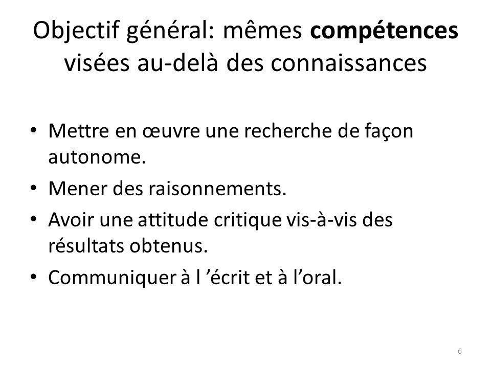 Objectif général: mêmes compétences visées au-delà des connaissances Mettre en œuvre une recherche de façon autonome.