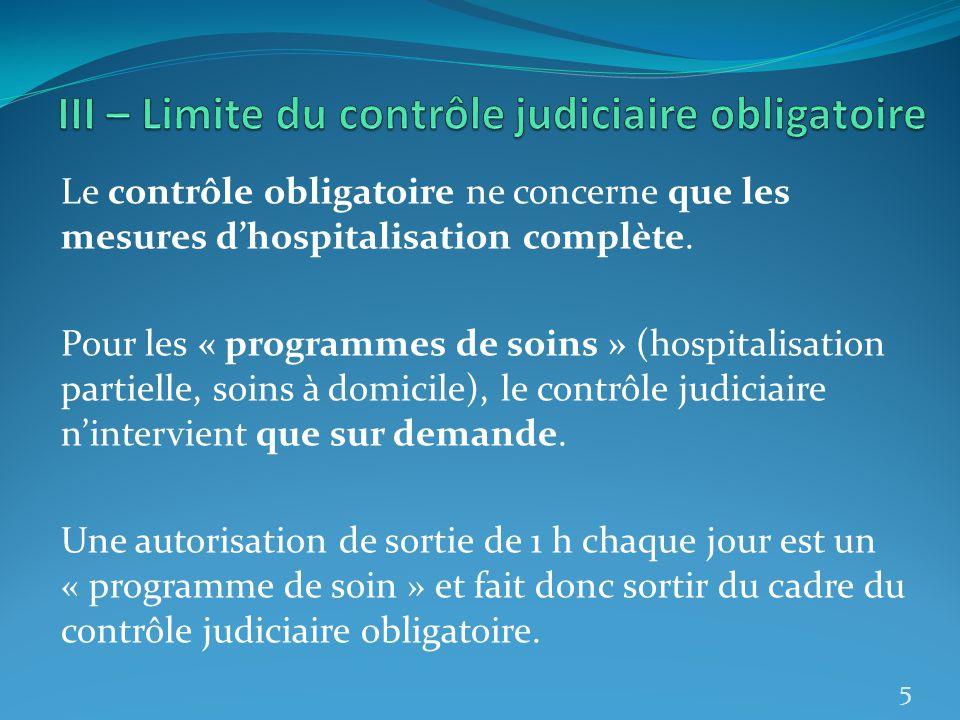 Le contrôle obligatoire ne concerne que les mesures dhospitalisation complète. Pour les « programmes de soins » (hospitalisation partielle, soins à do
