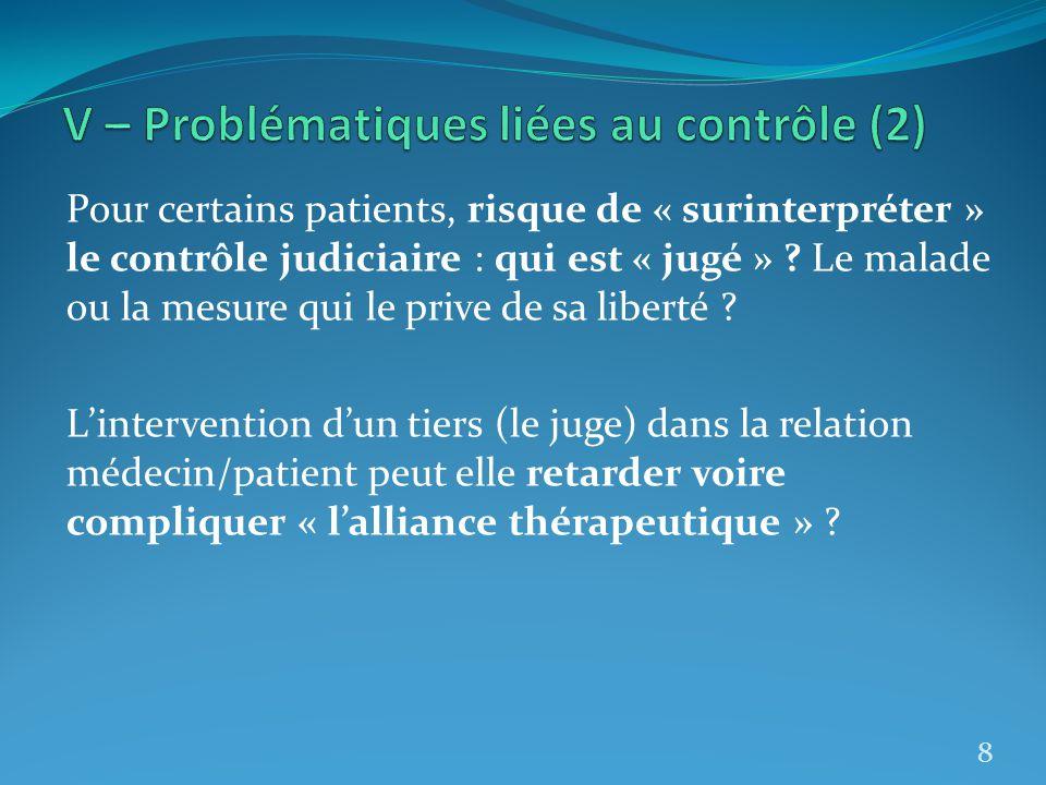Pour certains patients, risque de « surinterpréter » le contrôle judiciaire : qui est « jugé » ? Le malade ou la mesure qui le prive de sa liberté ? L