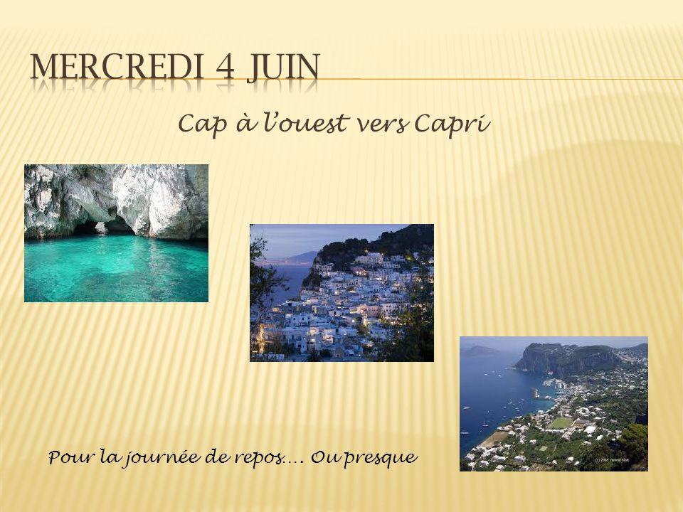 Cap à louest vers Capri Pour la journée de repos…. Ou presque