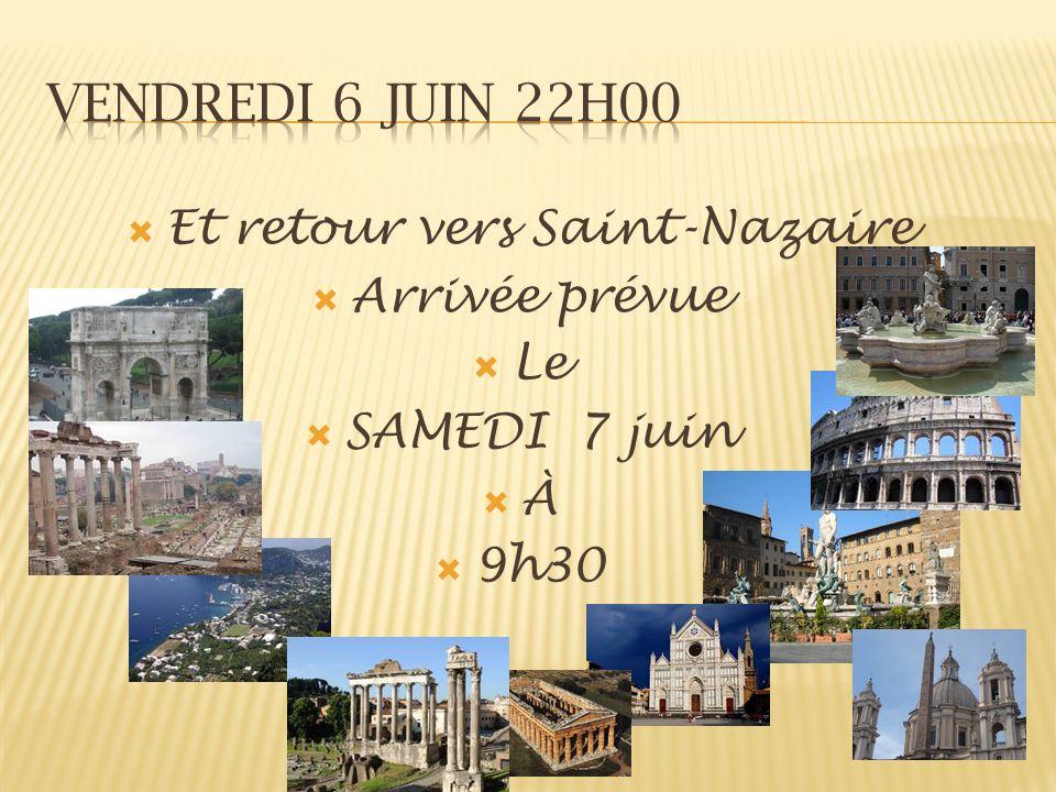 Et retour vers Saint-Nazaire Arrivée prévue Le SAMEDI 7 juin À 9h30