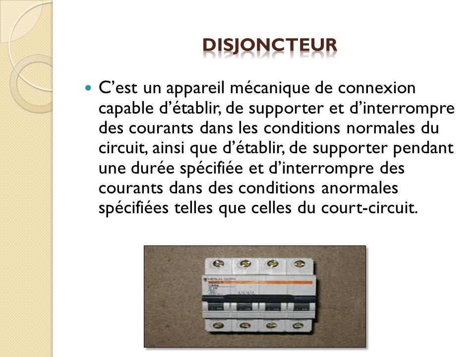 Cest un appareil mécanique de connexion capable détablir, de supporter et dinterrompre des courants dans les conditions normales du circuit, ainsi que détablir, de supporter pendant une durée spécifiée et dinterrompre des courants dans des conditions anormales spécifiées telles que celles du court-circuit.