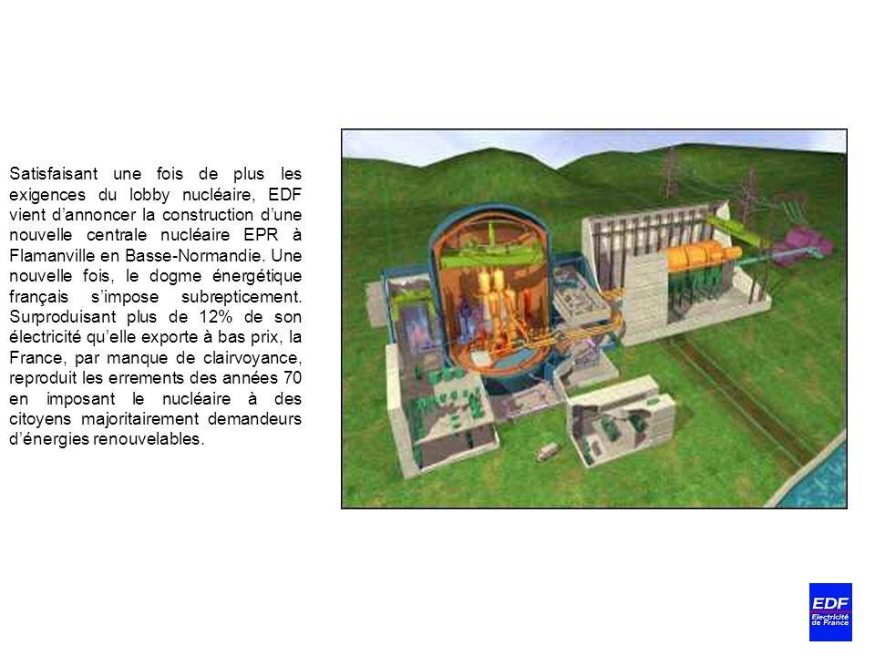 Satisfaisant une fois de plus les exigences du lobby nucléaire, EDF vient dannoncer la construction dune nouvelle centrale nucléaire EPR à Flamanville
