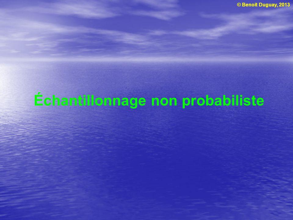 © Benoit Duguay, 2013 Échantillonnage non probabiliste