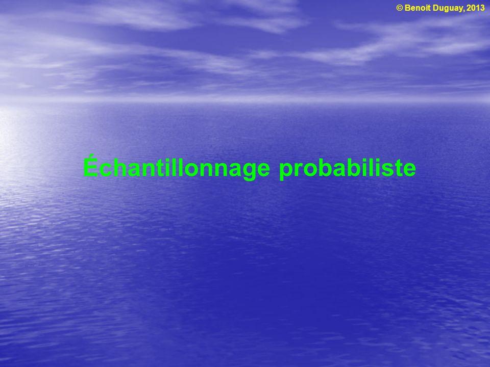 © Benoit Duguay, 2013 Échantillonnage probabiliste
