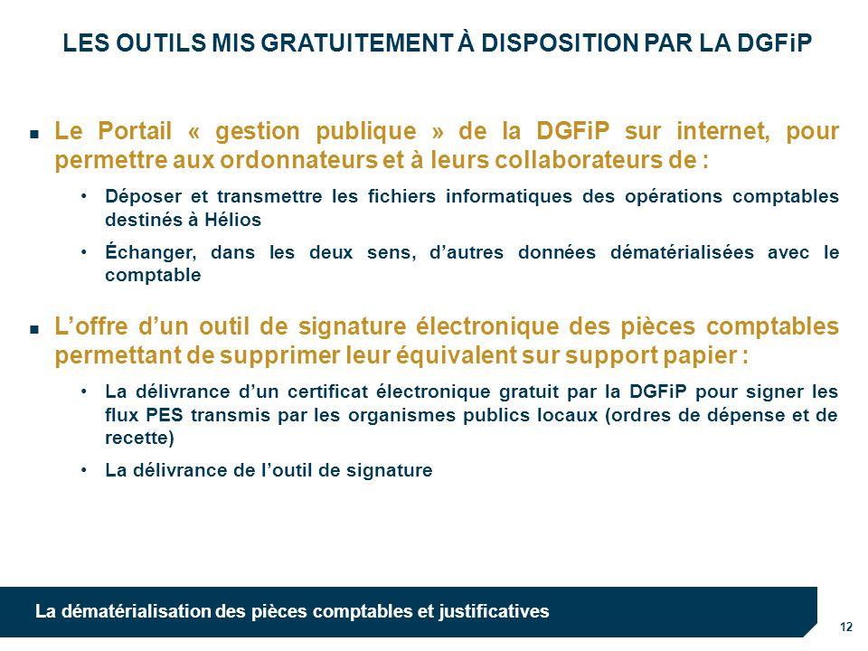 12 La dématérialisation des pièces comptables et justificatives LES OUTILS MIS GRATUITEMENT À DISPOSITION PAR LA DGFiP Le Portail « gestion publique »