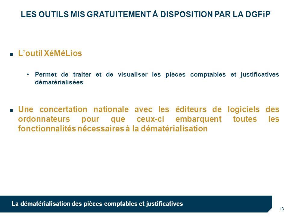 13 La dématérialisation des pièces comptables et justificatives LES OUTILS MIS GRATUITEMENT À DISPOSITION PAR LA DGFiP Loutil XéMéLios Permet de trait