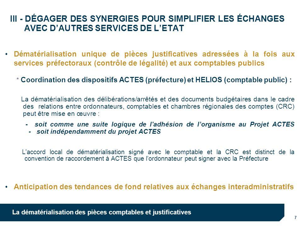 7 La dématérialisation des pièces comptables et justificatives III - DÉGAGER DES SYNERGIES POUR SIMPLIFIER LES ÉCHANGES AVEC DAUTRES SERVICES DE LETAT