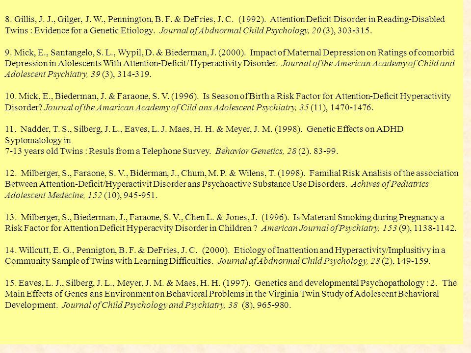 H. Poissant et al.-AQUETA- Mars2003 59 8. Gillis, J. J., Gilger, J. W., Pennington, B. F. & DeFries, J. C. (1992). Attention Deficit Disorder in Readi