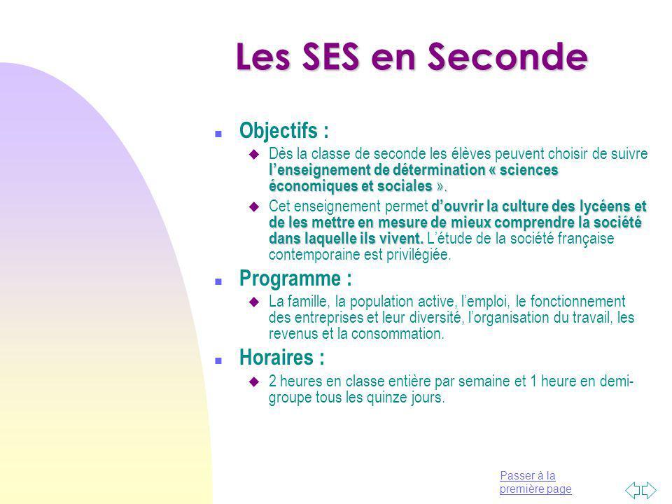 Passer à la première page Les SES en Seconde n Objectifs : lenseignement de détermination « sciences économiques et sociales ».