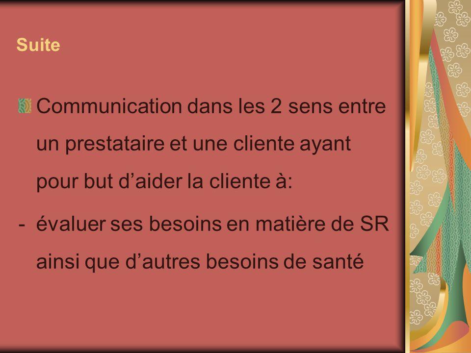 Suite Communication dans les 2 sens entre un prestataire et une cliente ayant pour but daider la cliente à: -évaluer ses besoins en matière de SR ains