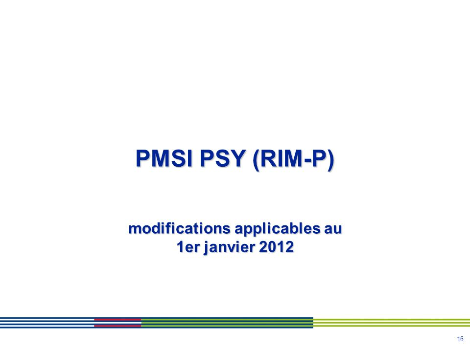 16 PMSI PSY (RIM-P) modifications applicables au 1er janvier 2012