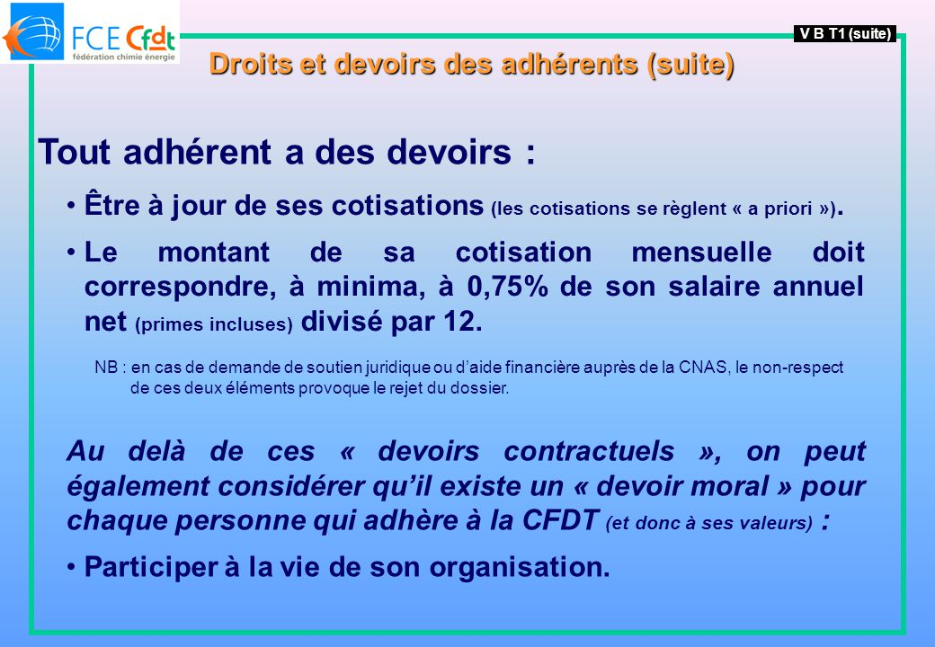 Tout adhérent a des devoirs : Être à jour de ses cotisations (les cotisations se règlent « a priori »).