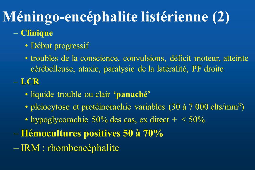 Méningo-encéphalite listérienne (2) –Clinique Début progressif troubles de la conscience, convulsions, déficit moteur, atteinte cérébelleuse, ataxie,