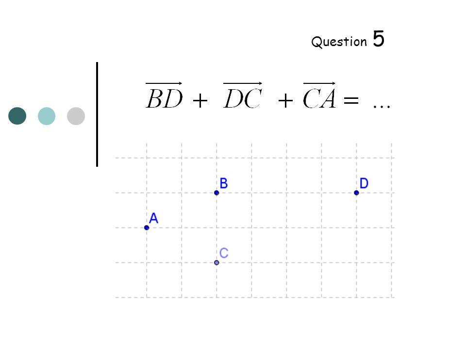 Exprimer en fonction des vecteurs et Question 6 puis