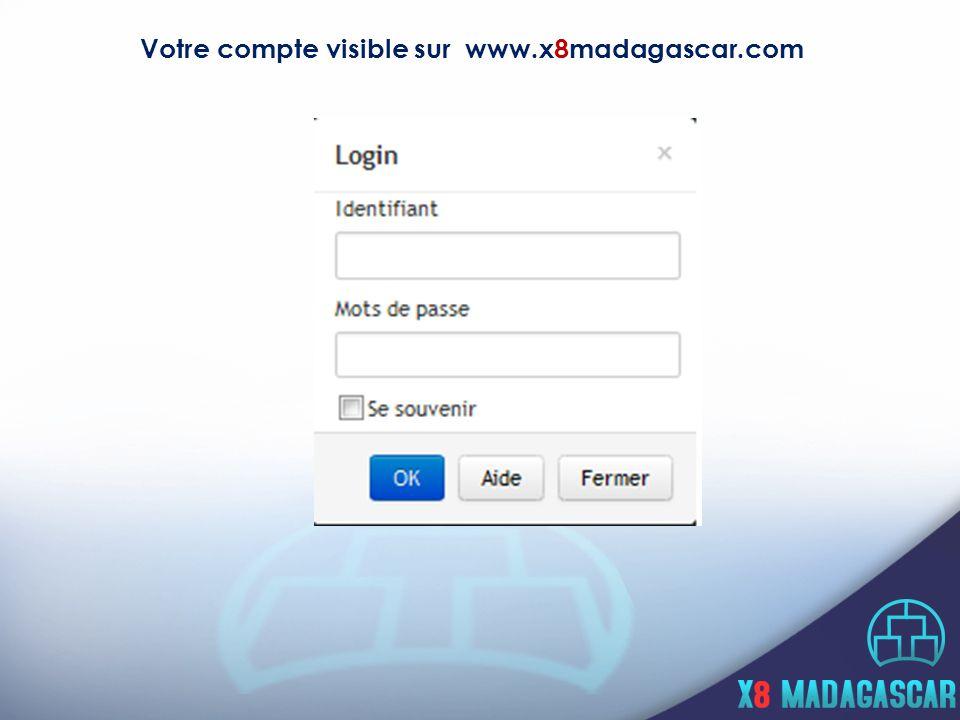 Votre compte visible sur www.x8madagascar.com