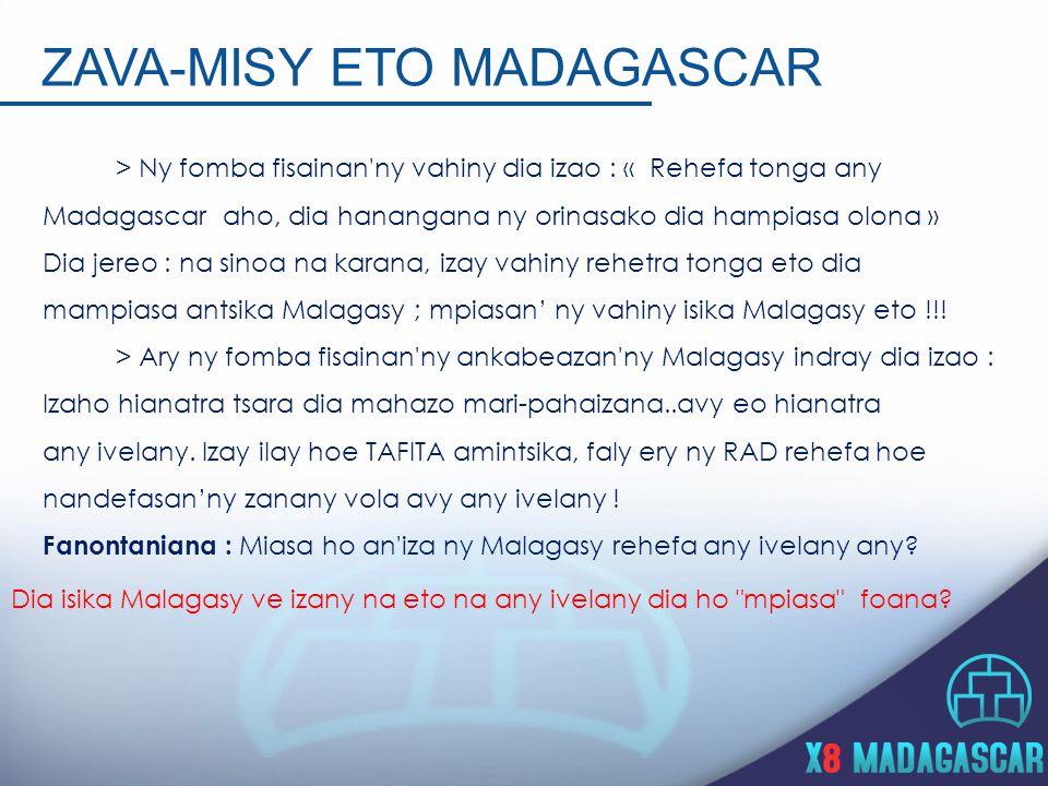 ZAVA-MISY ETO MADAGASCAR > Ny fomba fisainan ny vahiny dia izao : « Rehefa tonga any Madagascar aho, dia hanangana ny orinasako dia hampiasa olona » Dia jereo : na sinoa na karana, izay vahiny rehetra tonga eto dia mampiasa antsika Malagasy ; mpiasan ny vahiny isika Malagasy eto !!.