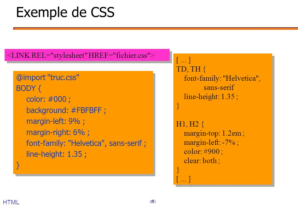 19 @import truc.css BODY { color: #000 ; background: #FBFBFF ; margin-left: 9% ; margin-right: 6% ; font-family: Helvetica , sans-serif ; line-height: 1.35 ; } @import truc.css BODY { color: #000 ; background: #FBFBFF ; margin-left: 9% ; margin-right: 6% ; font-family: Helvetica , sans-serif ; line-height: 1.35 ; } Exemple de CSS [...