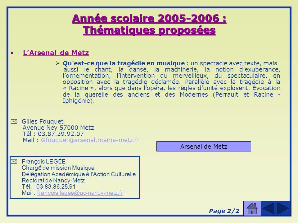 Année scolaire 2005-2006 : Thématiques proposées LArsenal de Metz La Tragédie en musique : autour de Callirhoé de DESTOUCHES (1672 – 1749) Le Concert Spirituel : 10 février 2006 à 14h.
