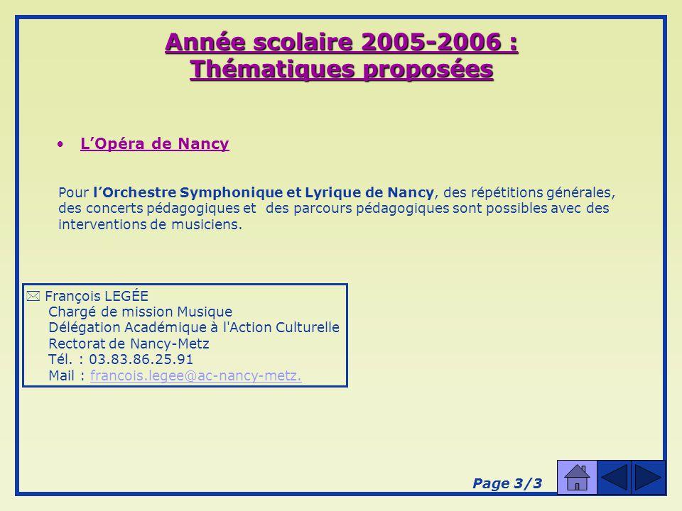 Année scolaire 2005-2006 : Thématiques proposées LOpéra de Nancy 6 ouvrages lyriques sont au programme de la saison 2005 – 2006.
