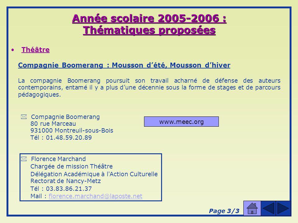 Année scolaire 2005-2006 : Thématiques proposées Théâtre Centre Dramatique de Thionville-Lorraine Laurent Gutnamm souhaite mettre en place des formations et des Parcours Pédagogiques en lien avec sa propre saison sous une forme à inventer.