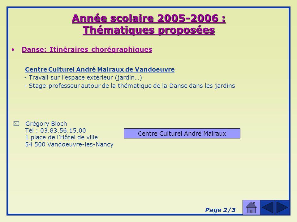 Année scolaire 2005-2006 : Thématiques proposées Danse : Itinéraires chorégraphiques Lenseignant crée son propre parcours, avec ses élèves et la structure de diffusion de son choix en fonction de son lieu de travail.