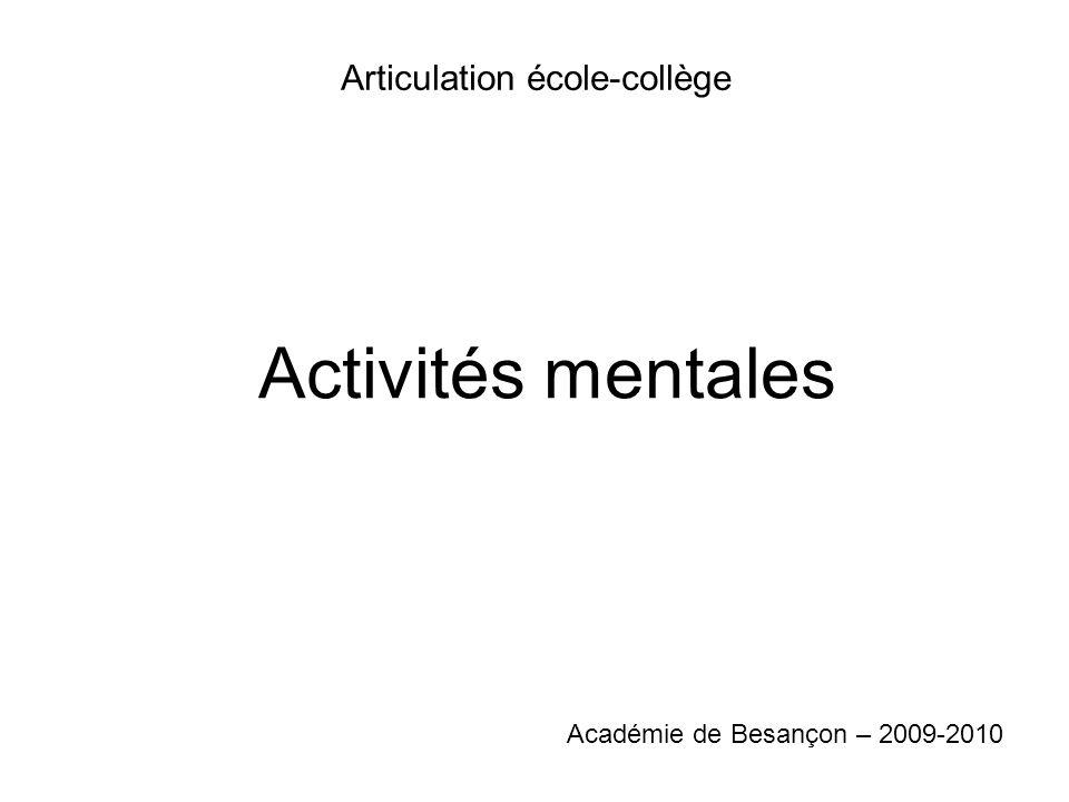 Activités mentales Articulation école-collège Académie de Besançon – 2009-2010