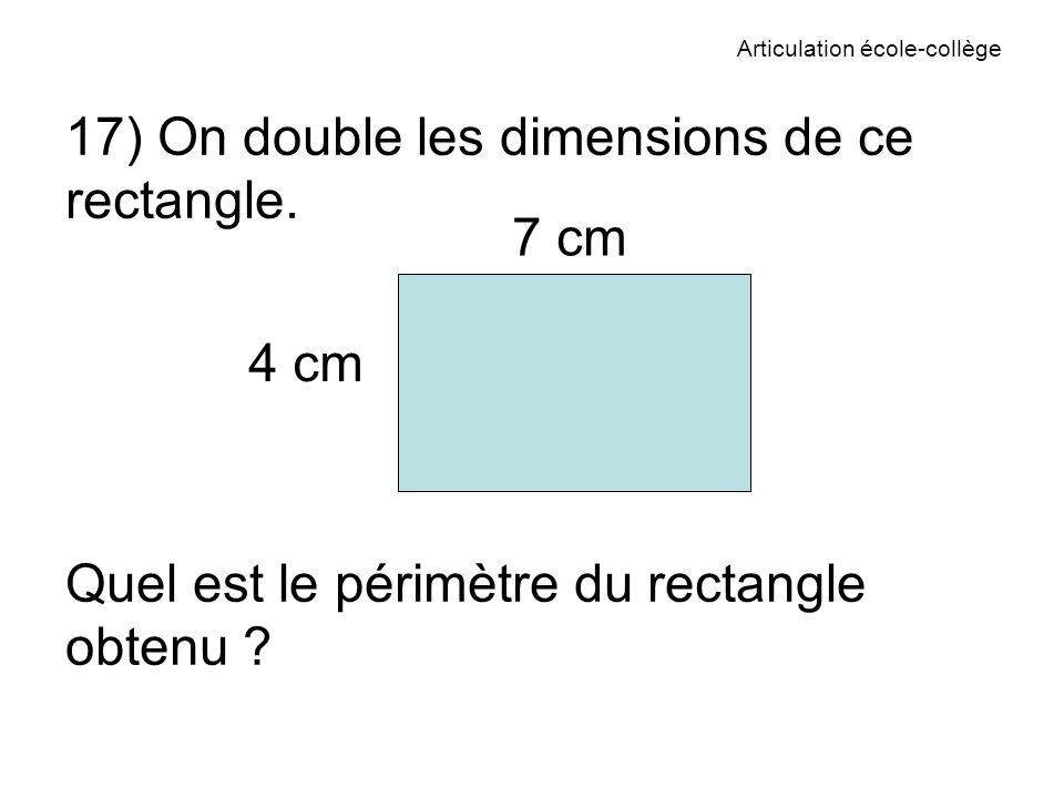 Articulation école-collège 17) On double les dimensions de ce rectangle.