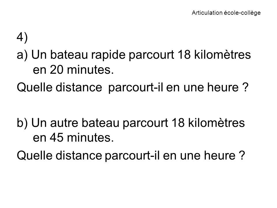 Articulation école-collège 4) a) Un bateau rapide parcourt 18 kilomètres en 20 minutes.