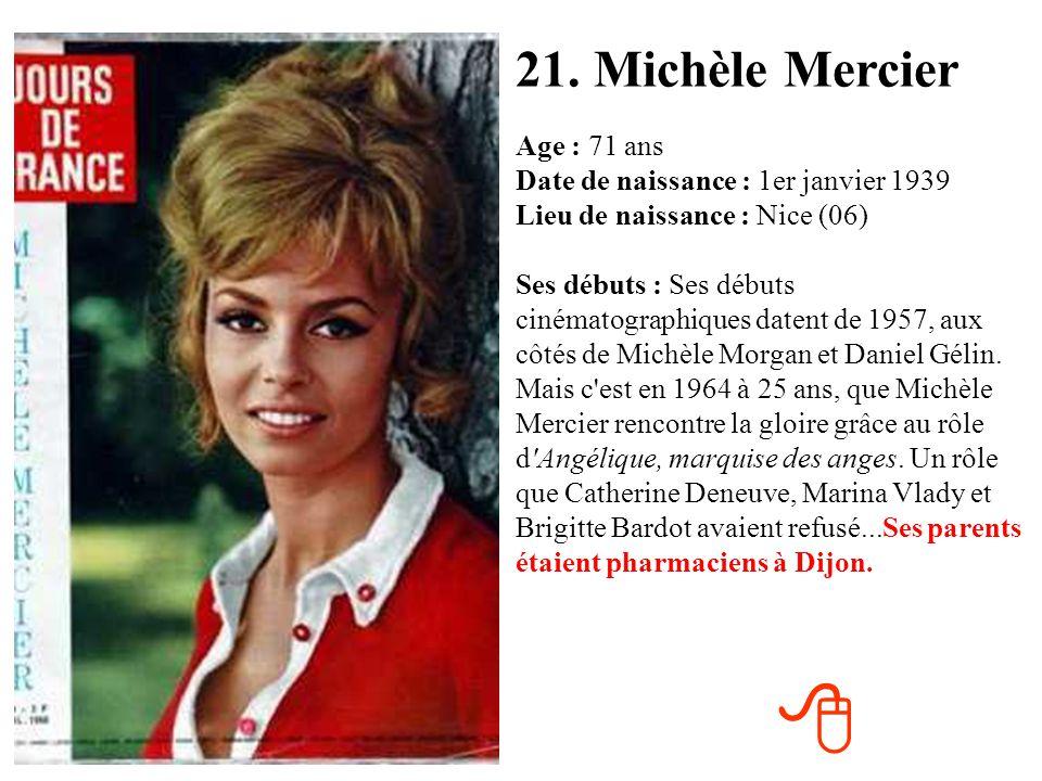20. Carole Bouquet Age : 53 ans Date de naissance : 18 août 1957 Lieu de naissance : Neuilly-sur-Seine (92) Ses débuts : Carole Bouquet fait des début