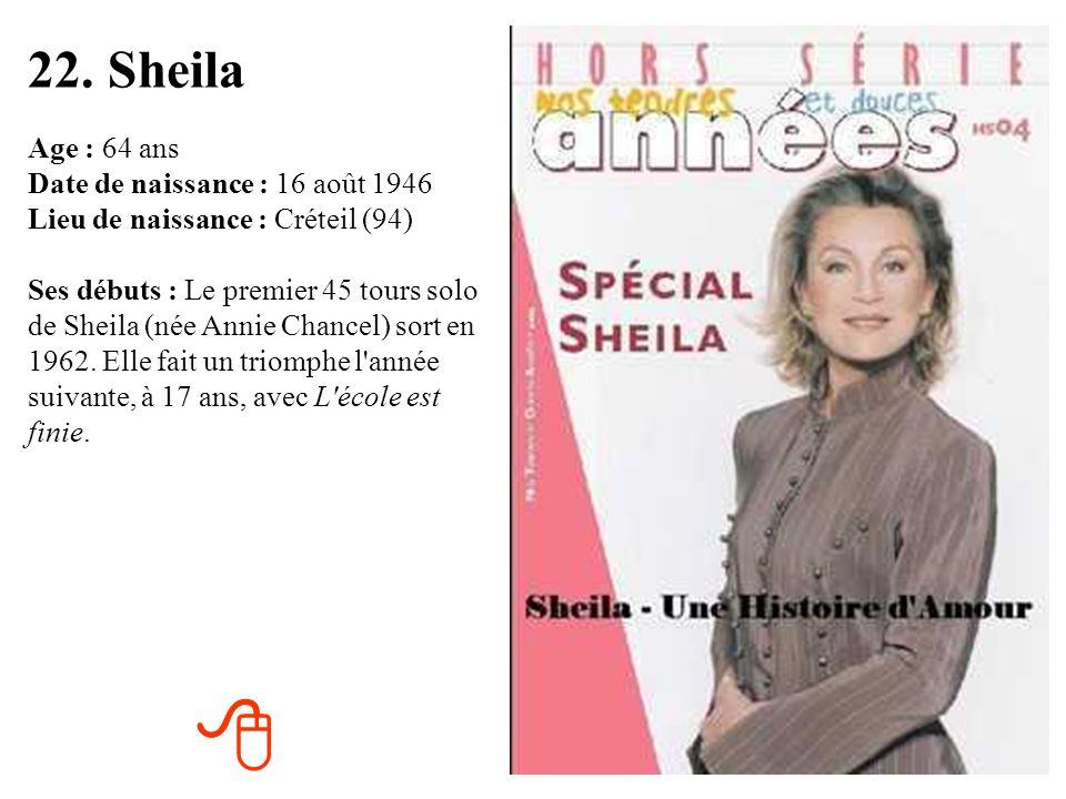 21. Michèle Mercier Age : 71 ans Date de naissance : 1er janvier 1939 Lieu de naissance : Nice (06) Ses débuts : Ses débuts cinématographiques datent
