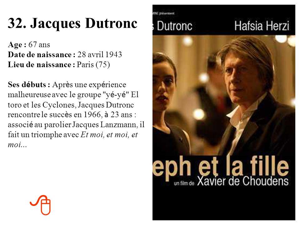31. G é rard Depardieu Age : 62 ans Date de naissance : 27 d é cembre 1948 Lieu de naissance : Châteauroux (36) Ses d é buts : G é rard Depardieu conn