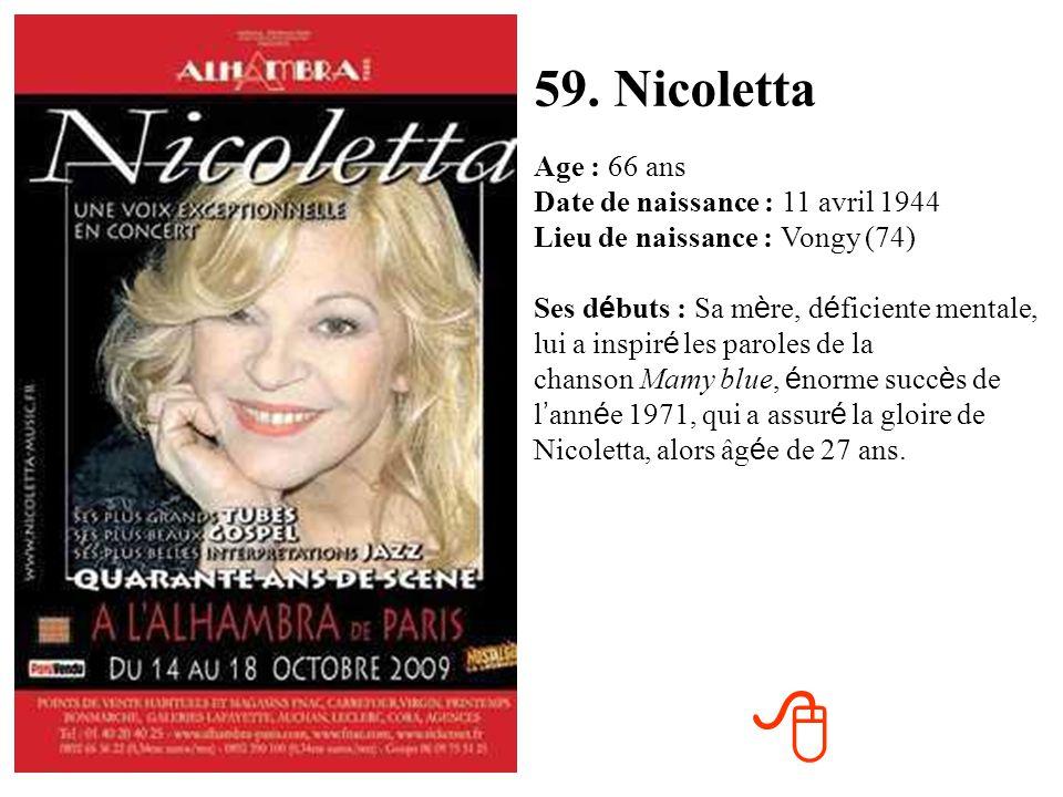 58. Kylie Minogue Age : 42 ans Date de naissance : 28 mai 1968 Lieu de naissance : Melbourne, Australie Ses d é buts : Avant sa carri è re de chanteus
