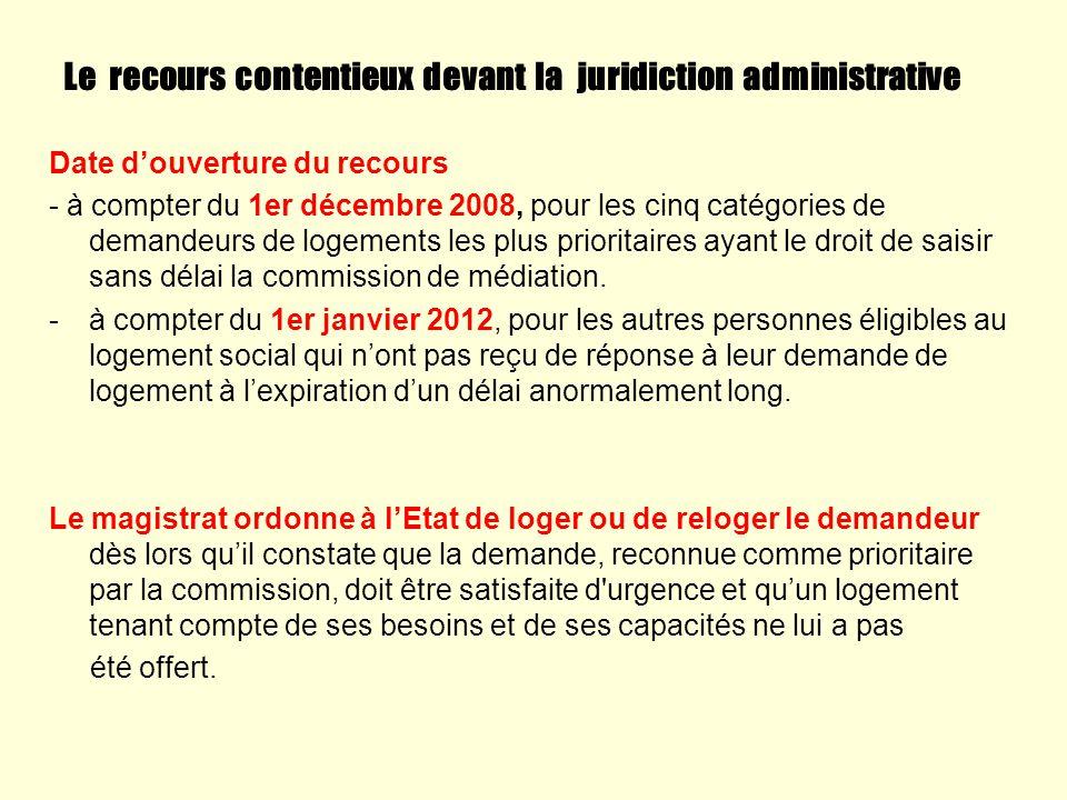 Le recours contentieux devant la juridiction administrative Date douverture du recours - à compter du 1er décembre 2008, pour les cinq catégories de d