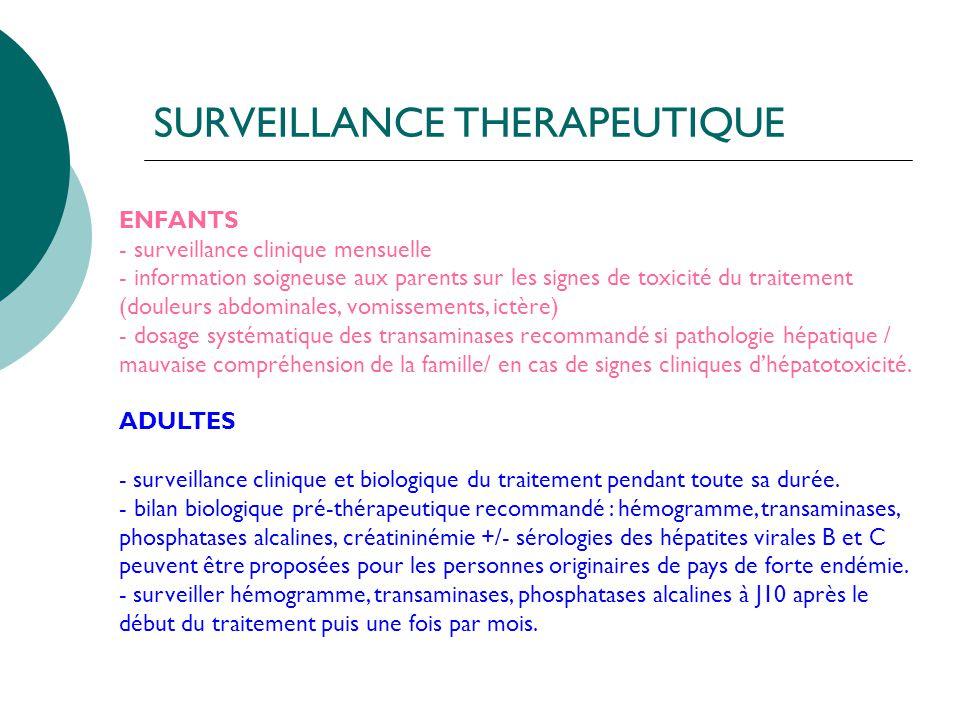 SURVEILLANCE THERAPEUTIQUE ENFANTS - surveillance clinique mensuelle - information soigneuse aux parents sur les signes de toxicité du traitement (dou