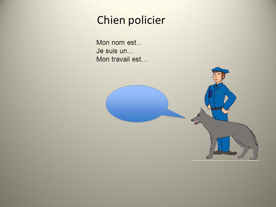 Chien de police Le chien de police est utilisé pour différentes fonctions.
