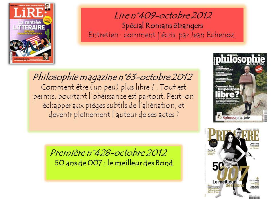 Lire n°409-octobre 2012 Spécial Romans étrangers Entretien : comment jécris, par Jean Echenoz. Philosophie magazine n°63-octobre 2012 Comment être (un
