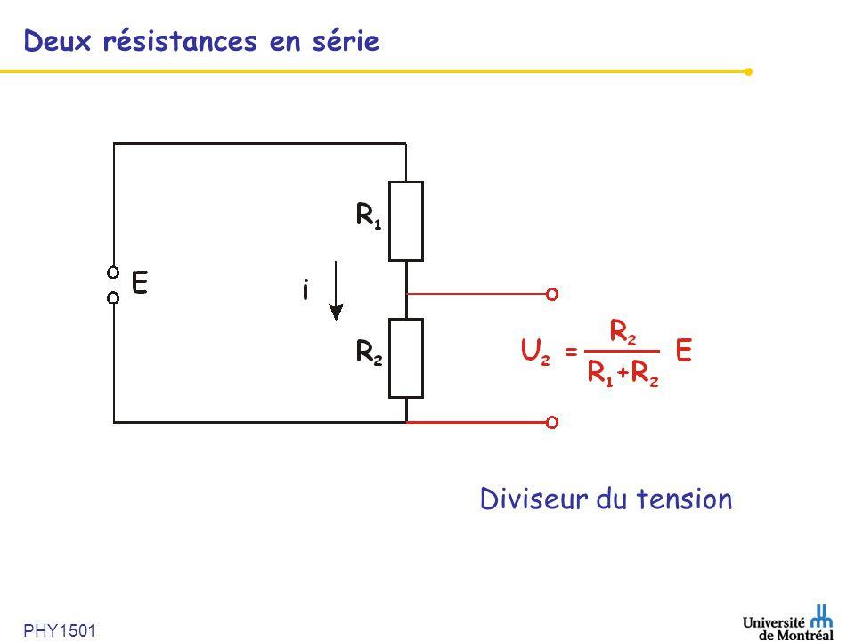 PHY1501 Deux résistances en série Diviseur du tension
