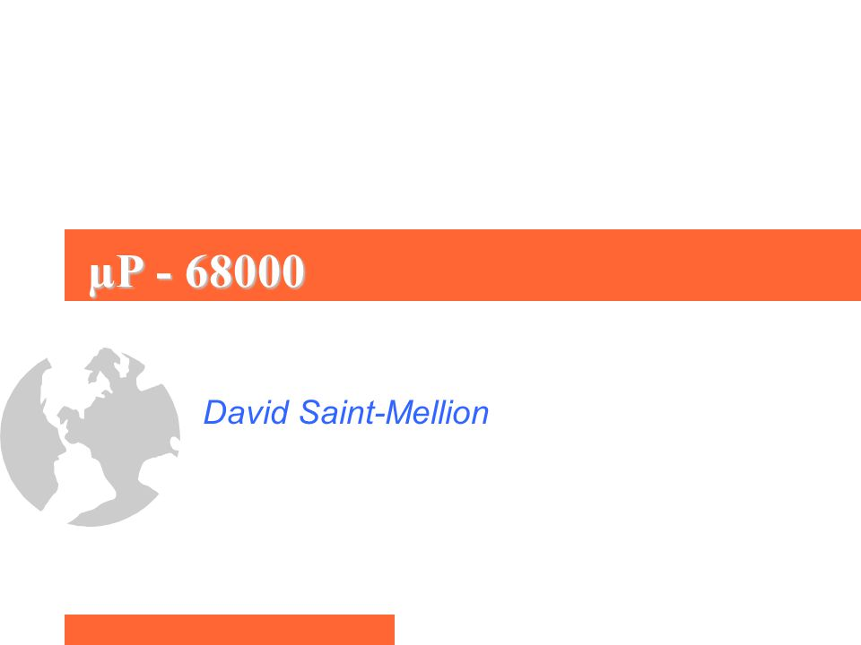 µP - 68000 David Saint-Mellion