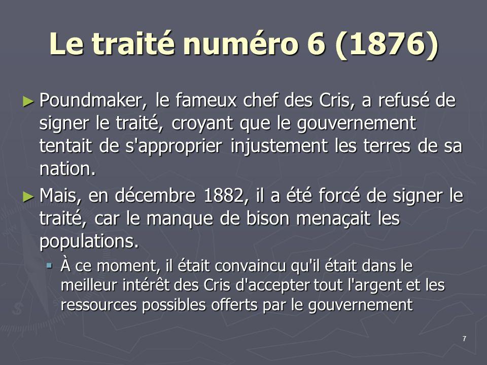 8 Les traités numéro 6 (1876) et 7 (1877)
