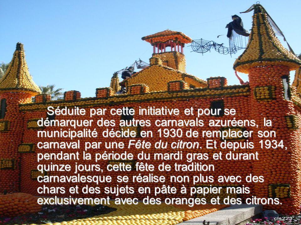 Séduite par cette initiative et pour se démarquer des autres carnavals azuréens, la municipalité décide en 1930 de remplacer son carnaval par une Fête du citron.