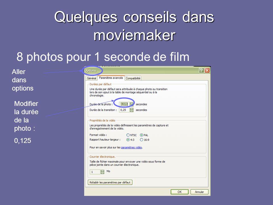 Quelques conseils dans moviemaker 8 photos pour 1 seconde de film Aller dans options Modifier la durée de la photo : 0,125