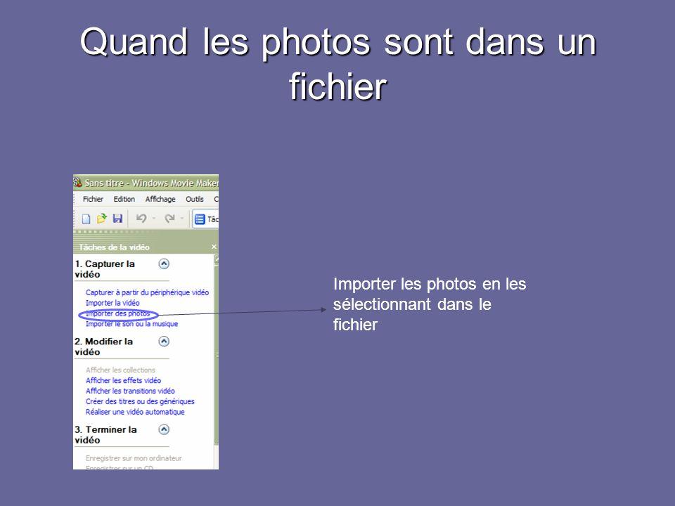 Quand les photos sont dans un fichier Importer les photos en les sélectionnant dans le fichier