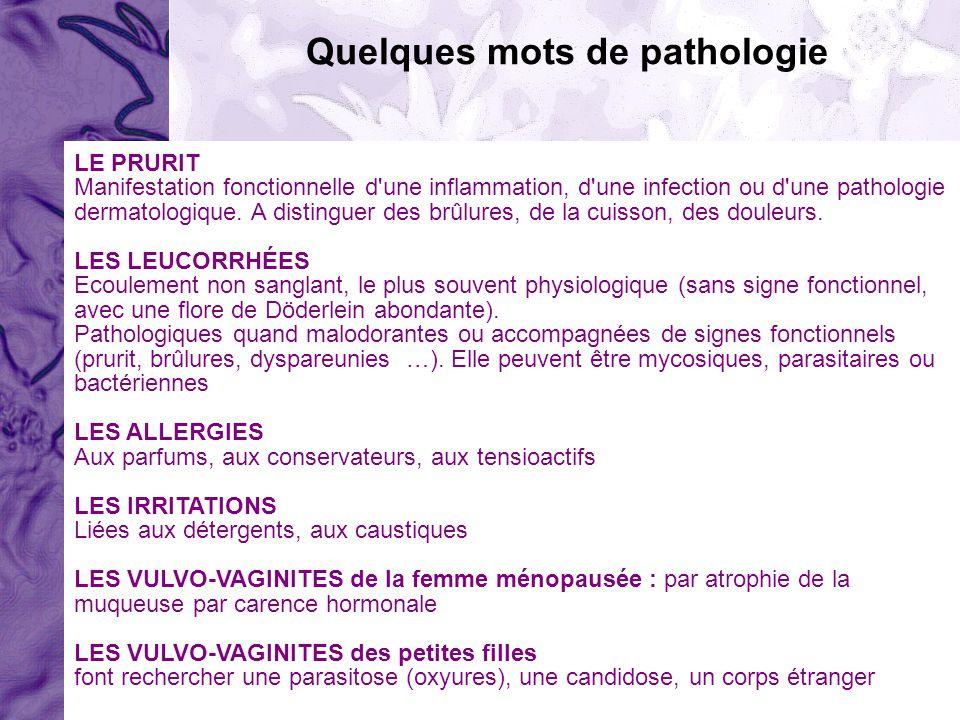 LE PRURIT Manifestation fonctionnelle d'une inflammation, d'une infection ou d'une pathologie dermatologique. A distinguer des brûlures, de la cuisson