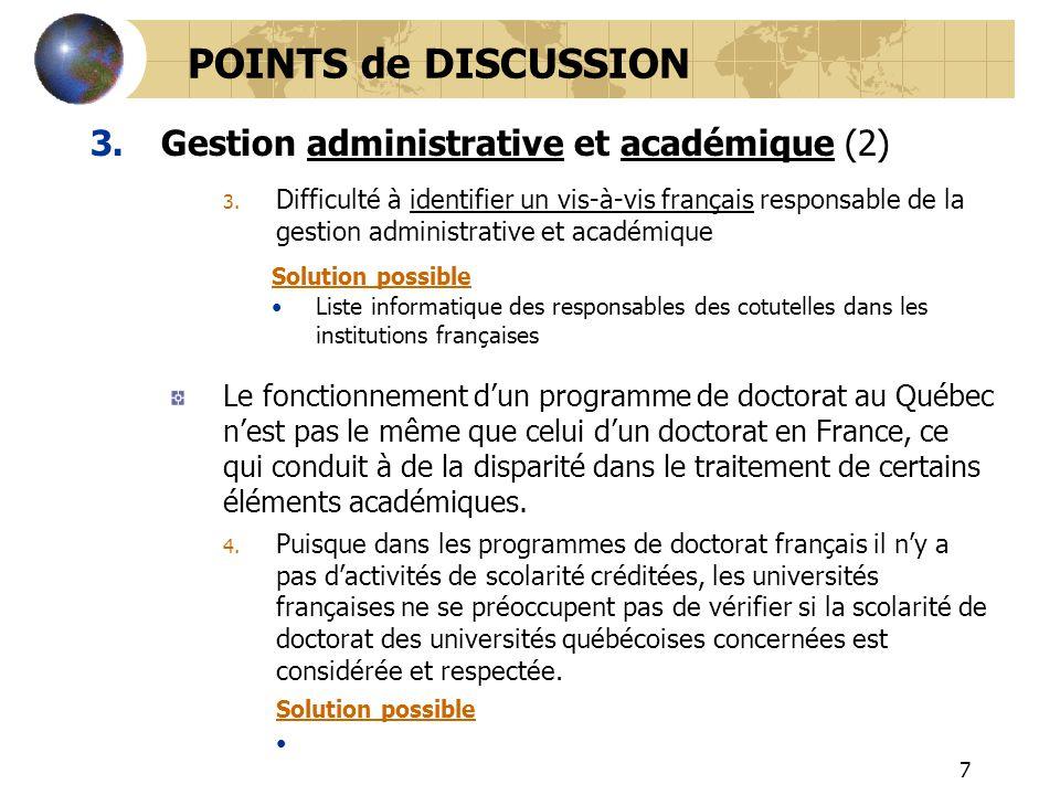 7 3.Gestion administrative et académique (2) POINTS de DISCUSSION 3. Difficulté à identifier un vis-à-vis français responsable de la gestion administr