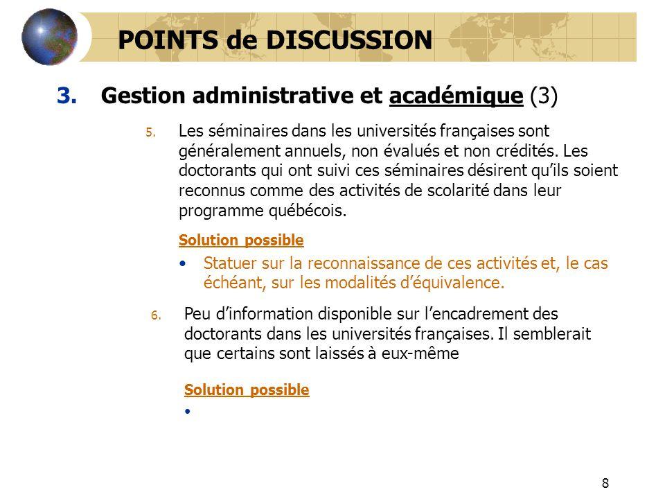 8 3.Gestion administrative et académique (3) POINTS de DISCUSSION 5. Les séminaires dans les universités françaises sont généralement annuels, non éva