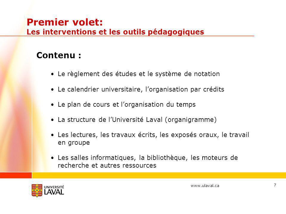 www.ulaval.ca Premier volet: Les interventions et les outils pédagogiques Contenu : Le règlement des études et le système de notation Le calendrier un